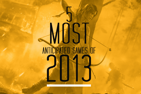 5 most anticipated games of 2013