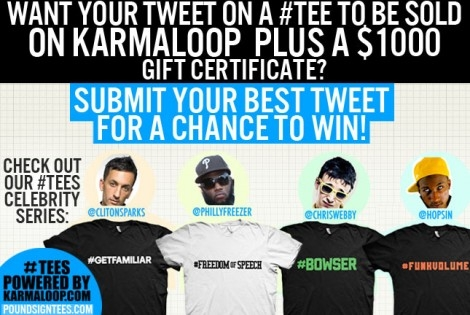 Karmaloop #TEE Contest! Turn Your Tweetes into Tees