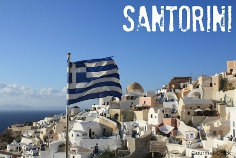 Santorini (Gourmet Chick in Greece)
