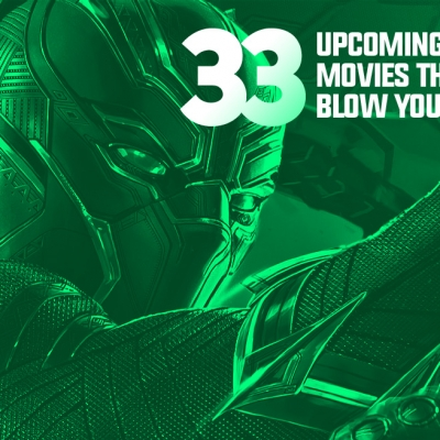 33 Upcoming Superhero Movies That Will Blow You Away